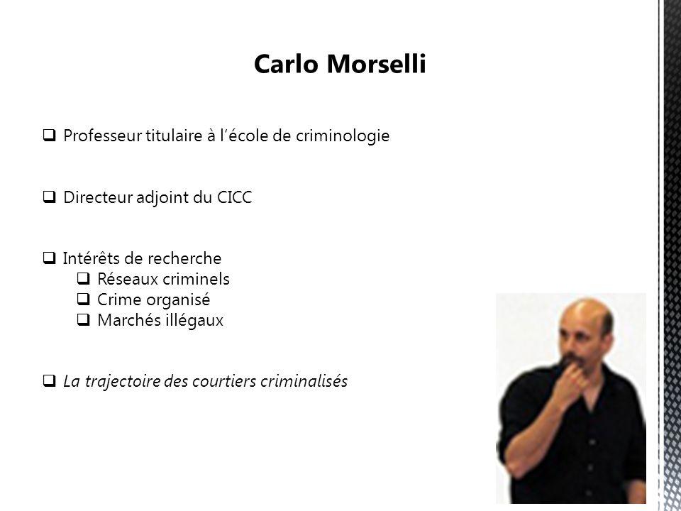 Carlo Morselli Professeur titulaire à l'école de criminologie