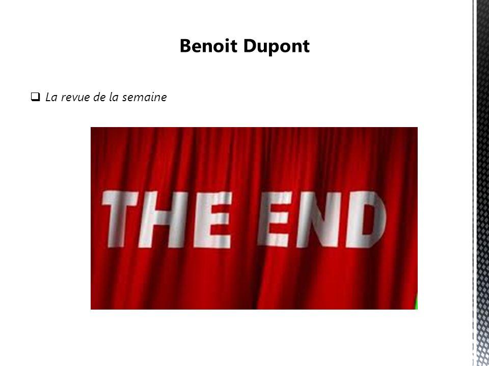 Benoit Dupont La revue de la semaine