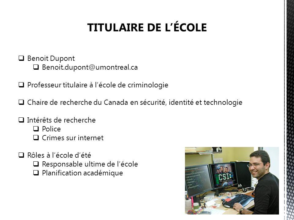 TITULAIRE DE L'ÉCOLE Benoit Dupont Benoit.dupont@umontreal.ca