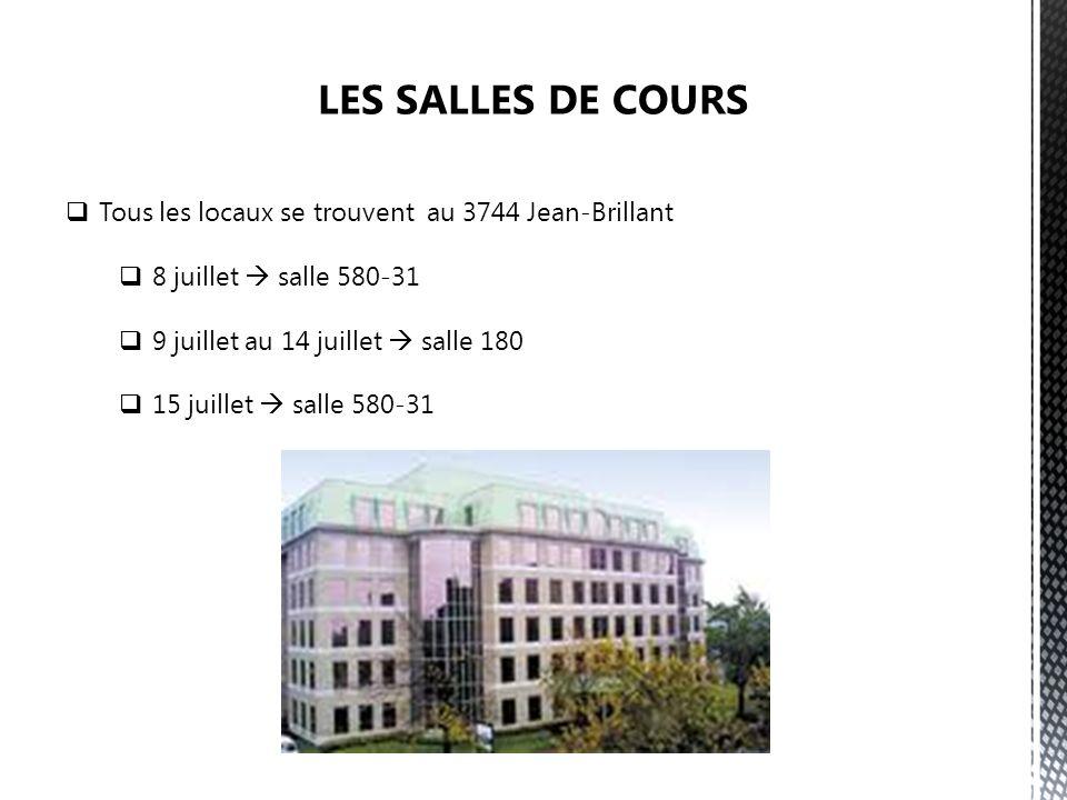LES SALLES DE COURS Tous les locaux se trouvent au 3744 Jean-Brillant