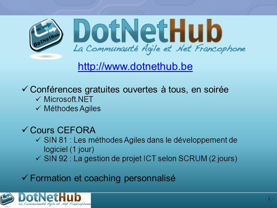 http://www.dotnethub.be Conférences gratuites ouvertes à tous, en soirée. Microsoft.NET. Méthodes Agiles.