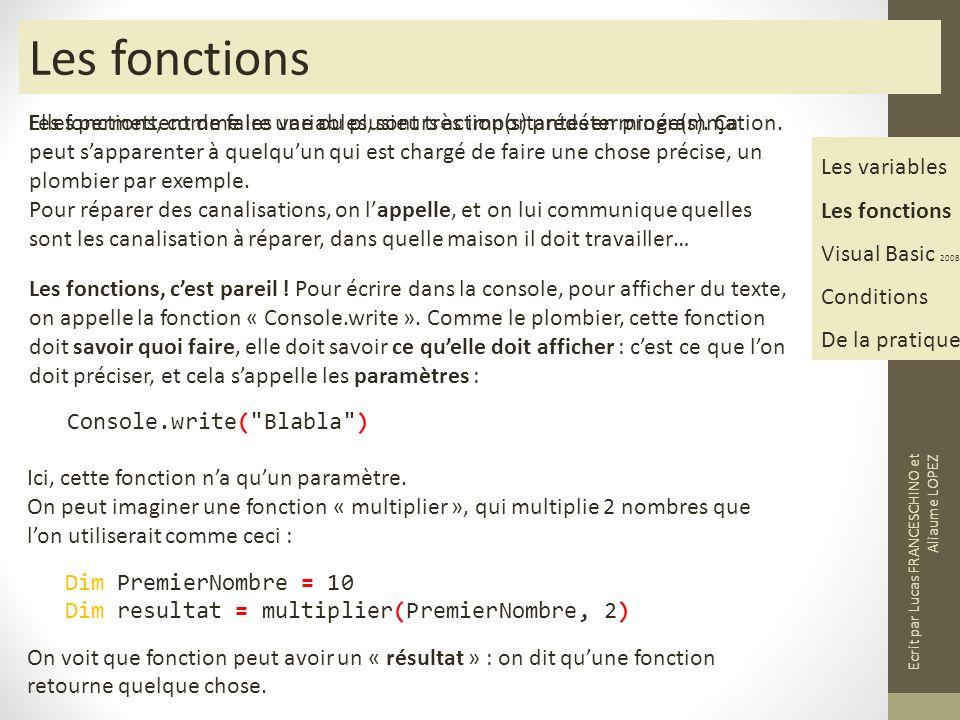 Les fonctions Les fonctions, comme les variables, sont très importantes en programmation.