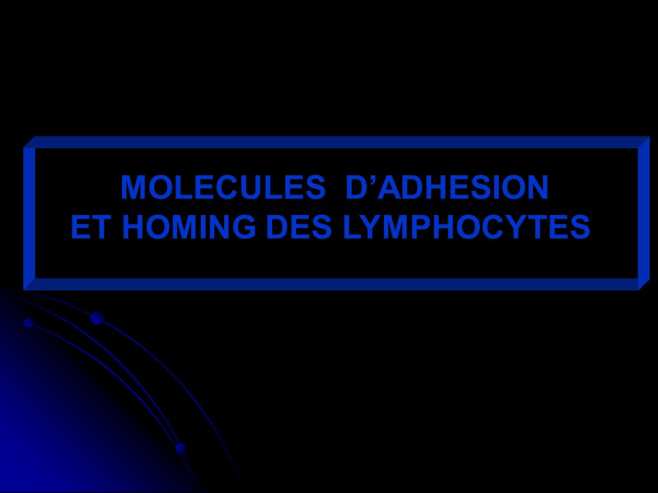 ET HOMING DES LYMPHOCYTES