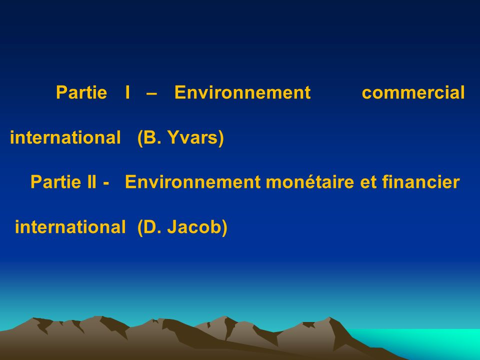 Partie I – Environnement commercial international (B. Yvars)