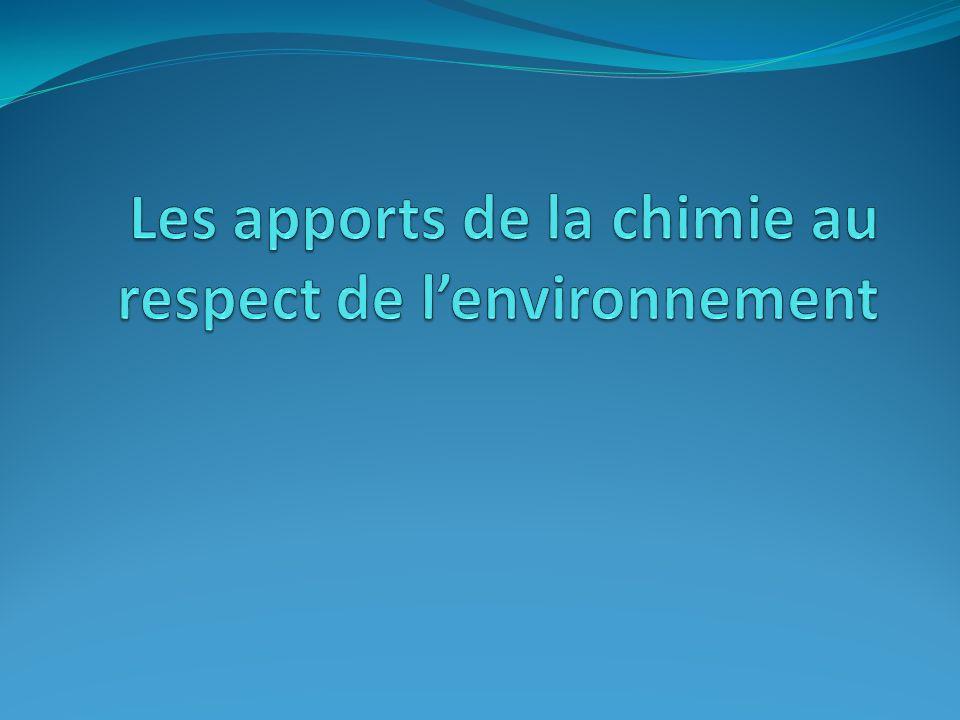 Les apports de la chimie au respect de l'environnement