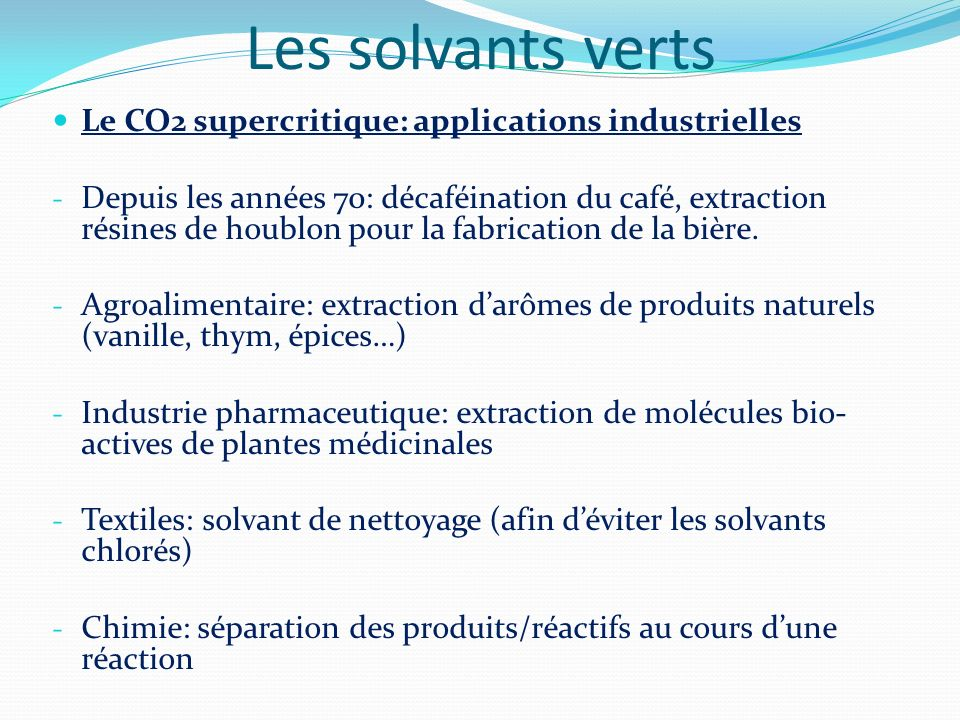 Les solvants verts Le CO2 supercritique: applications industrielles