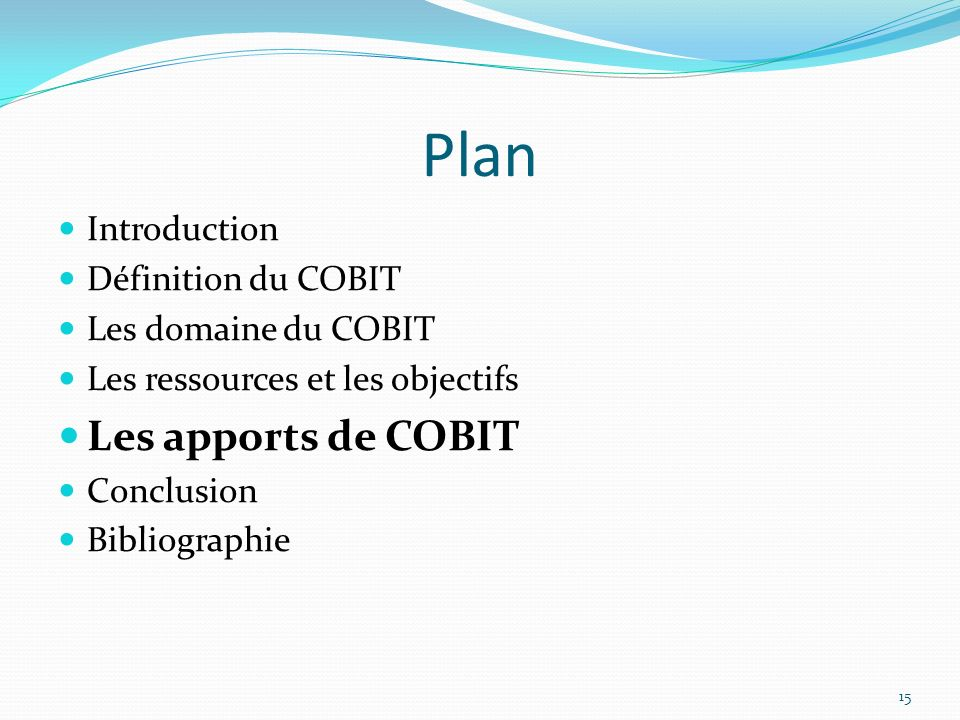 Plan Les apports de COBIT Introduction Définition du COBIT