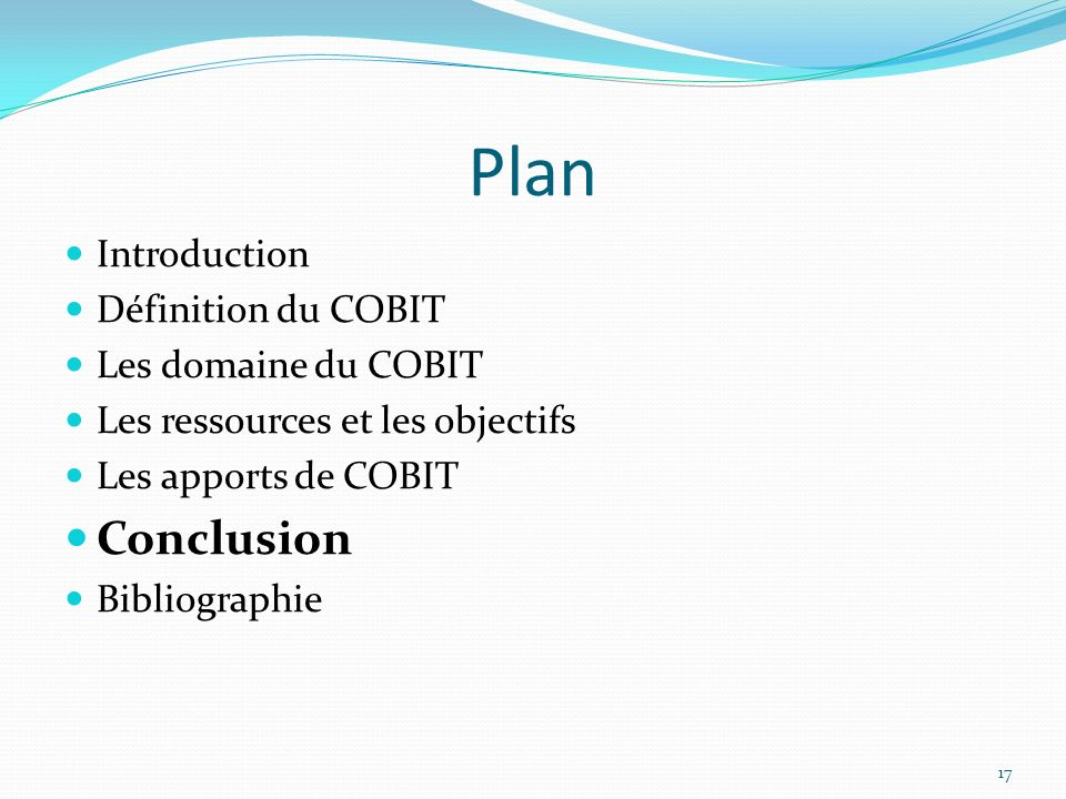 Plan Conclusion Introduction Définition du COBIT Les domaine du COBIT
