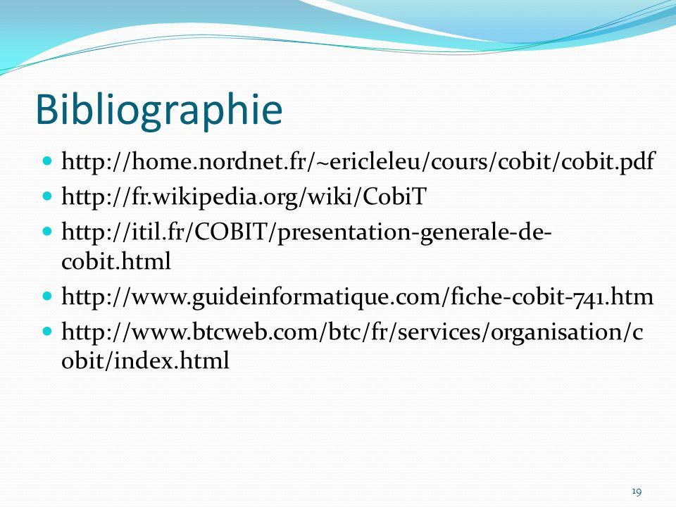 Bibliographie http://home.nordnet.fr/~ericleleu/cours/cobit/cobit.pdf
