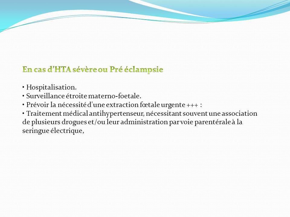 En cas d'HTA sévère ou Pré éclampsie