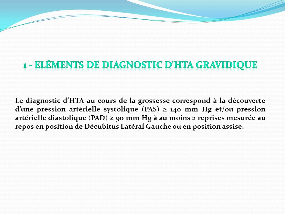 1 - Eléments de diagnostic d HTA gravidique