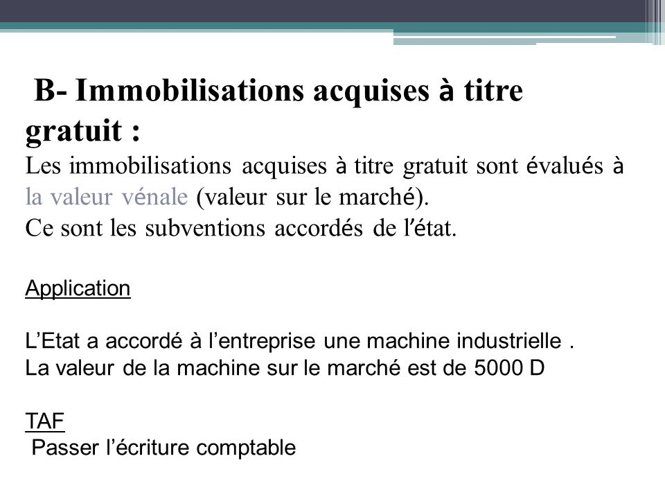 B- Immobilisations acquises à titre gratuit :