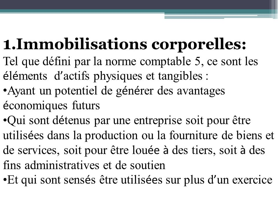 1.Immobilisations corporelles:
