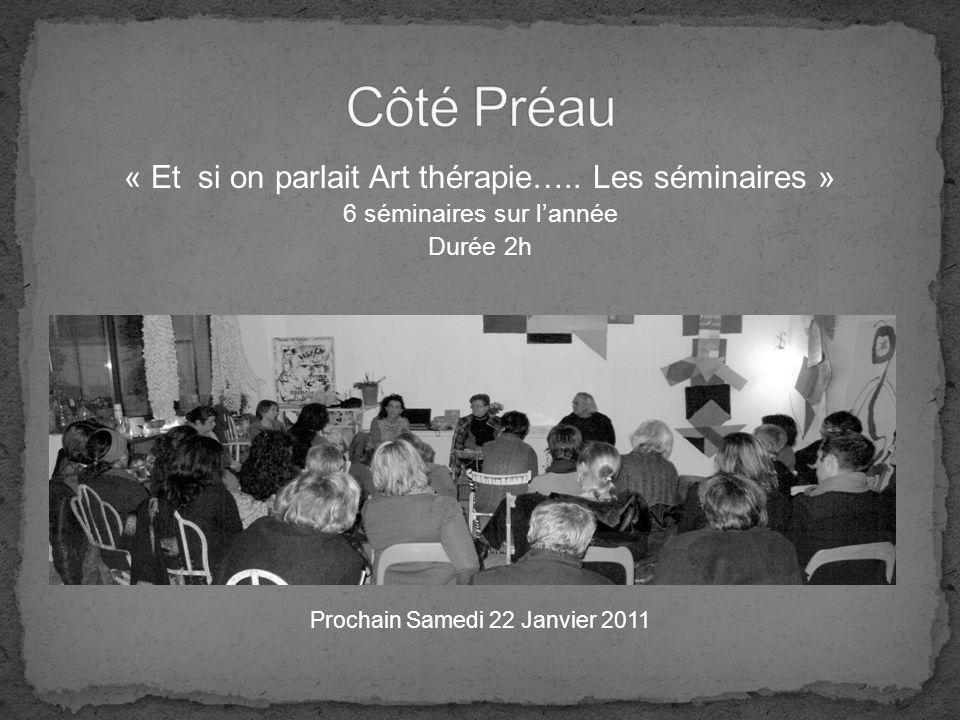 Côté Préau « Et si on parlait Art thérapie….. Les séminaires »