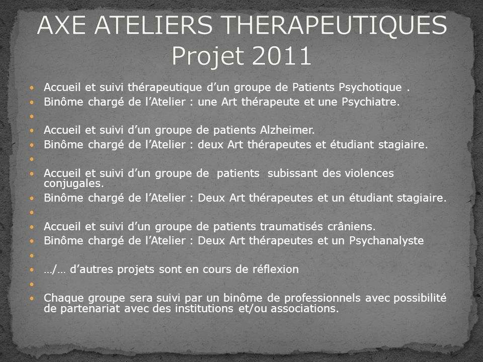 AXE ATELIERS THERAPEUTIQUES Projet 2011