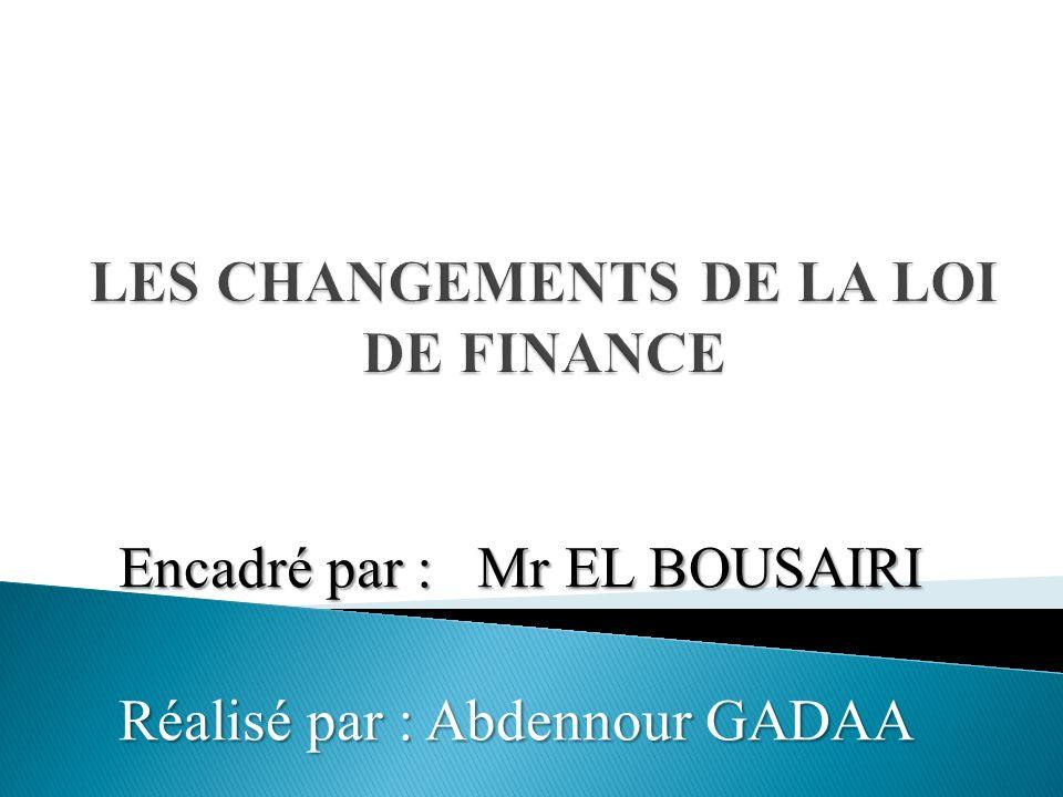 LES CHANGEMENTS DE LA LOI DE FINANCE