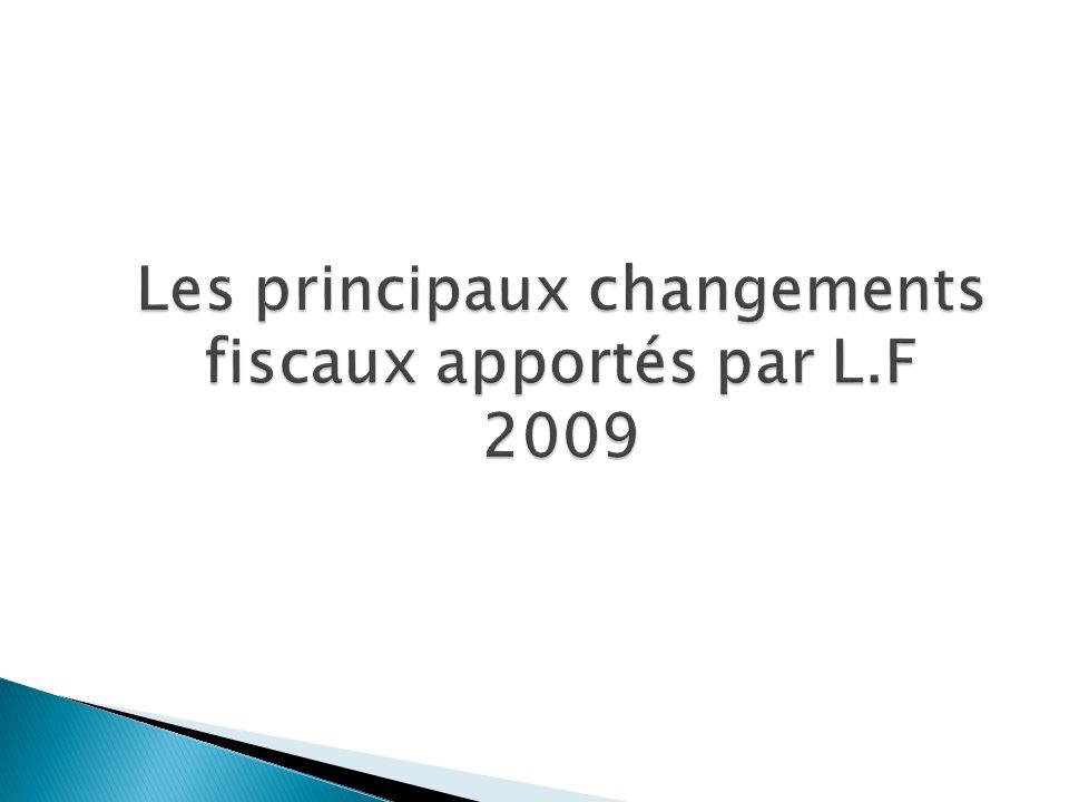 Les principaux changements fiscaux apportés par L.F 2009