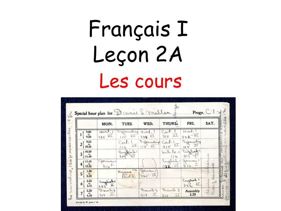 Français I Leçon 2A Les cours