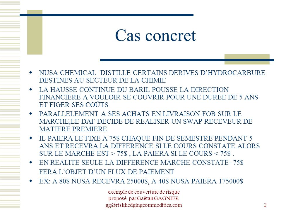 Cas concret NUSA CHEMICAL DISTILLE CERTAINS DERIVES D'HYDROCARBURE DESTINES AU SECTEUR DE LA CHIMIE.