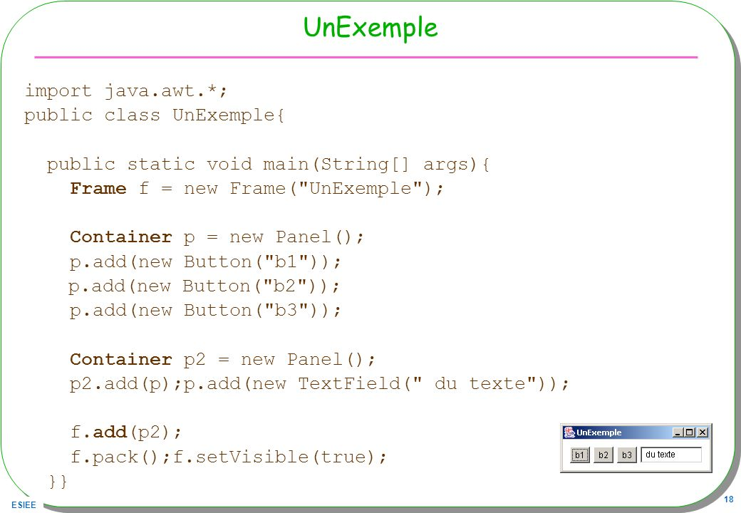 UnExemple import java.awt.*; public class UnExemple{