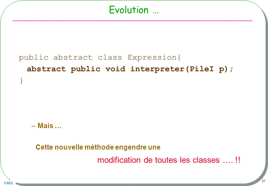 Evolution … public abstract class Expression{