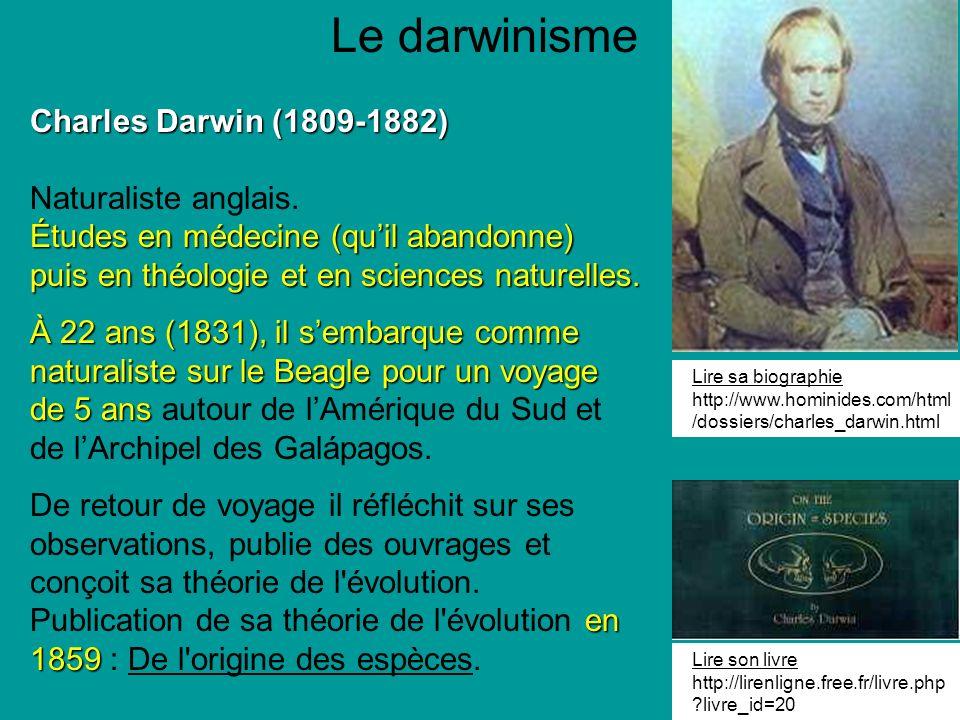 Le darwinisme Charles Darwin (1809-1882) Naturaliste anglais.
