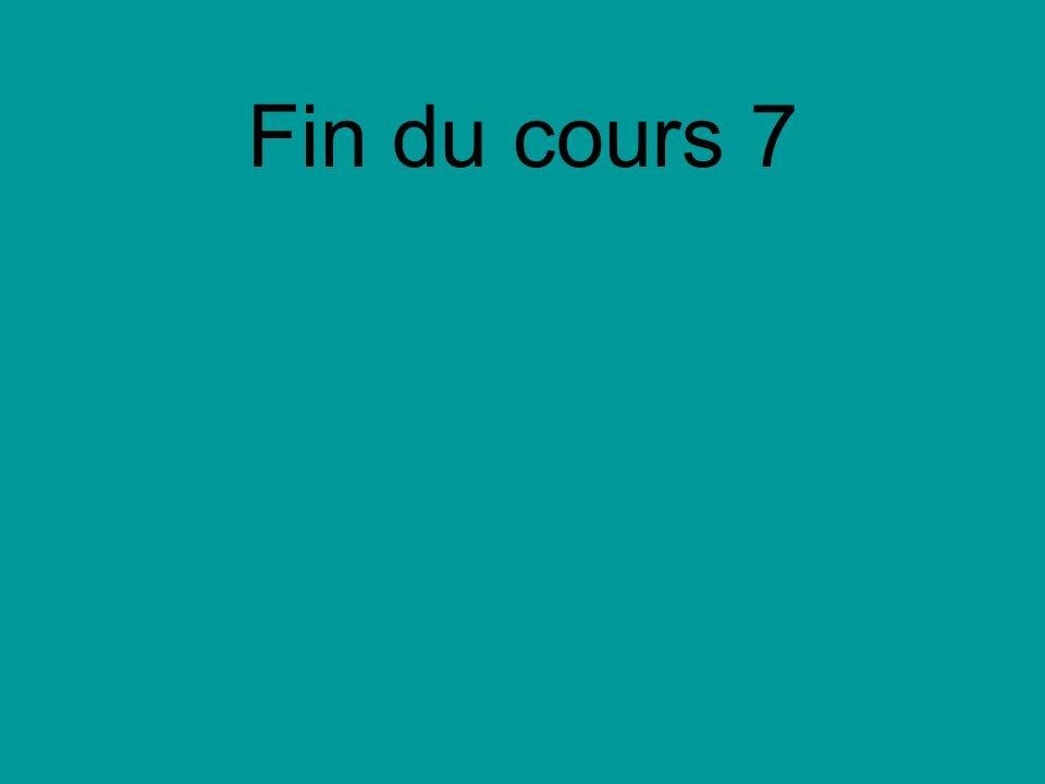 Fin du cours 7