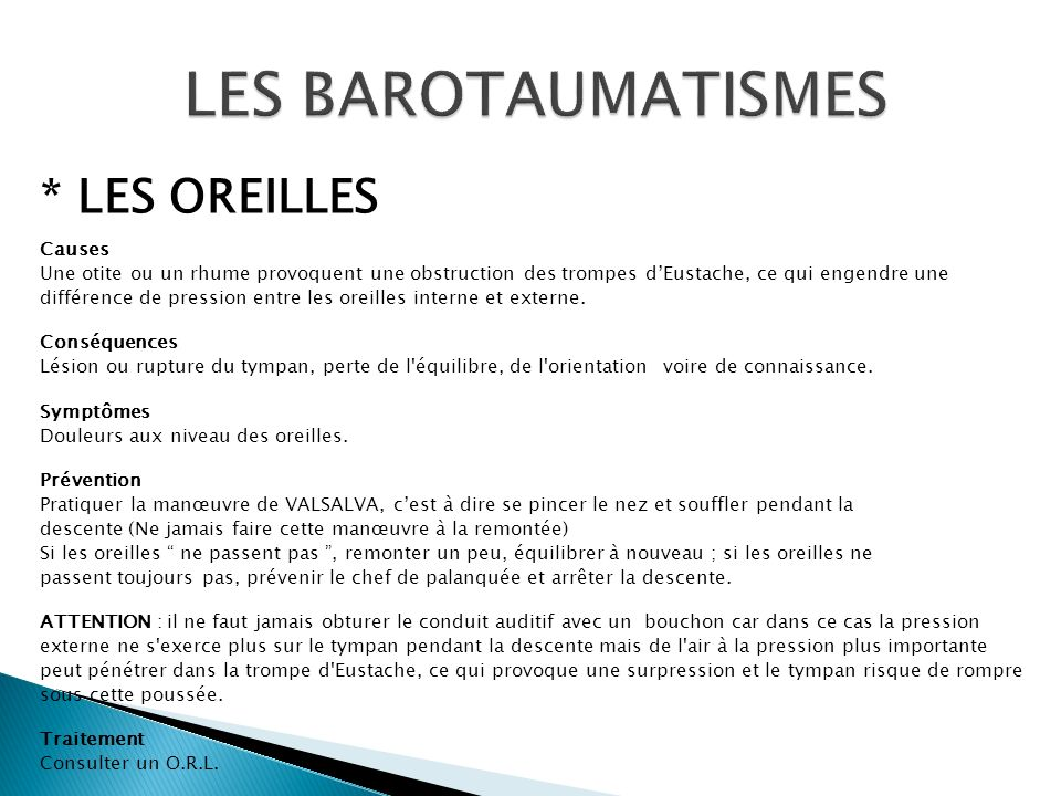 LES BAROTAUMATISMES * LES OREILLES Causes