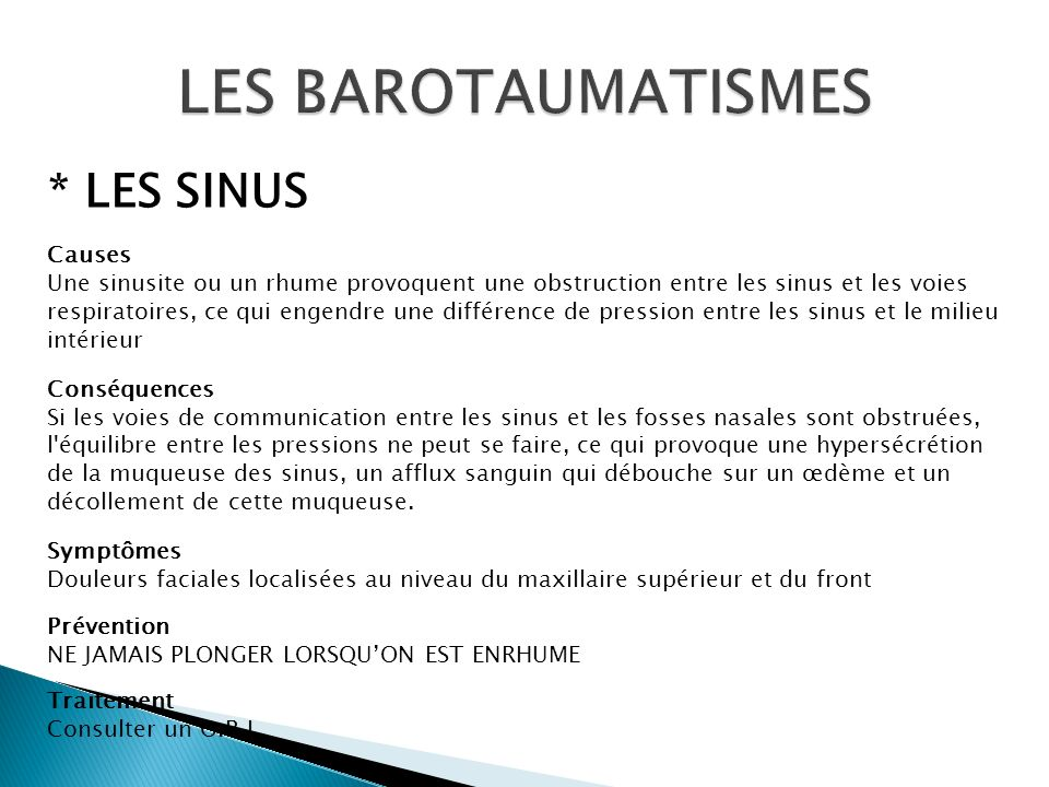 LES BAROTAUMATISMES * LES SINUS Causes