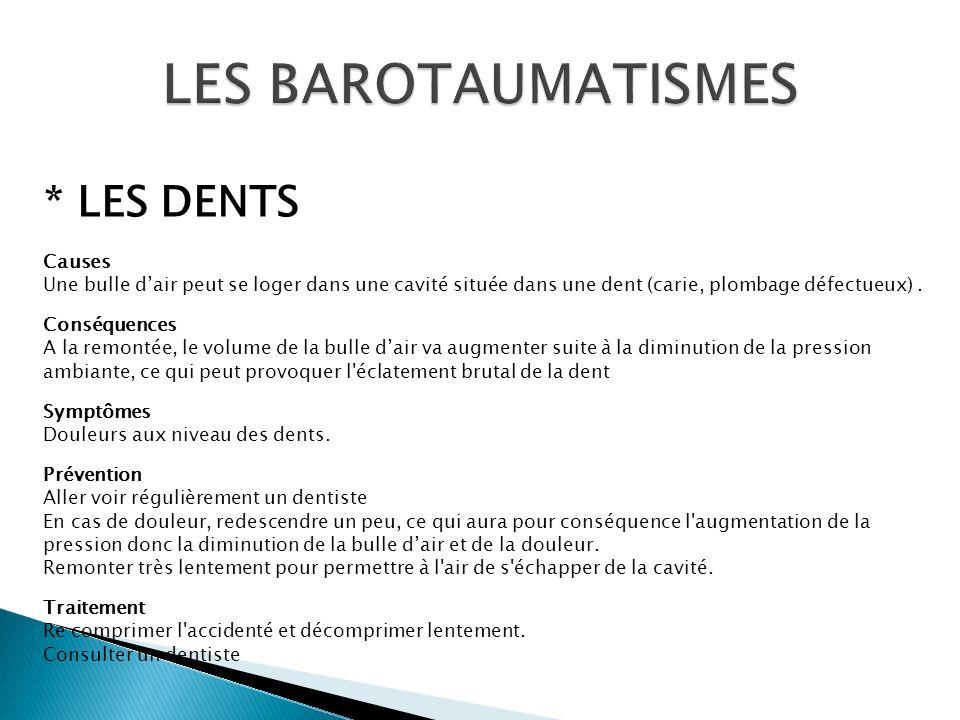 LES BAROTAUMATISMES * LES DENTS Causes