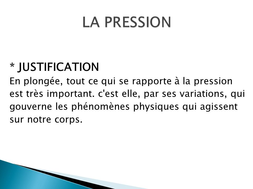 LA PRESSION * JUSTIFICATION