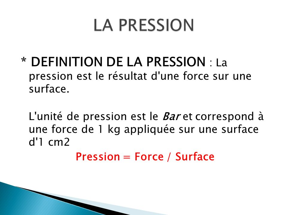 Pression = Force / Surface
