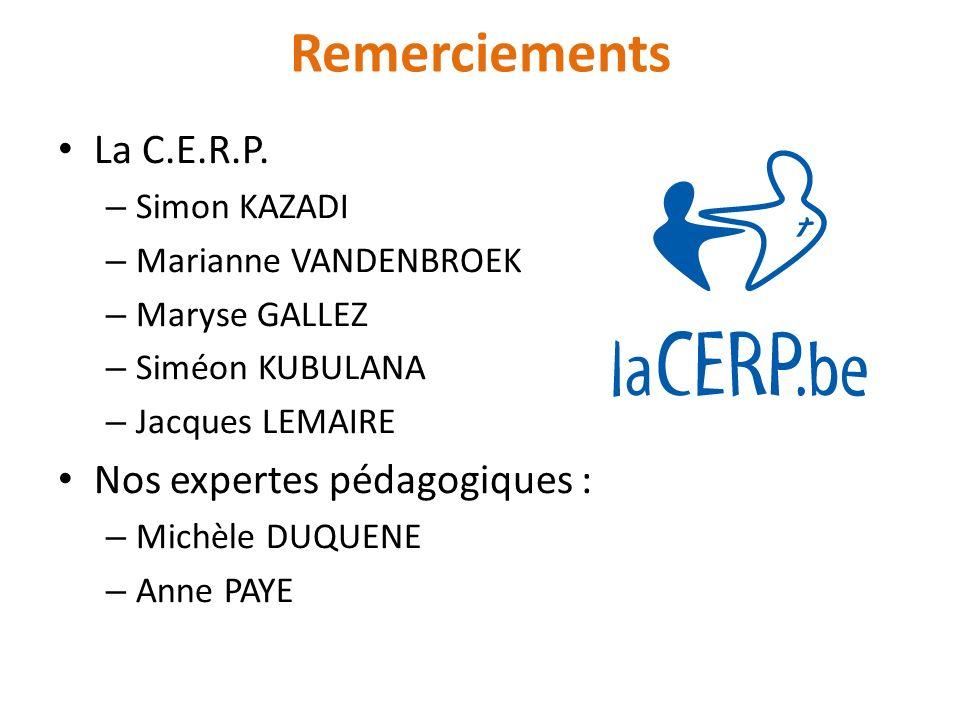 Remerciements La C.E.R.P. Nos expertes pédagogiques : Simon KAZADI