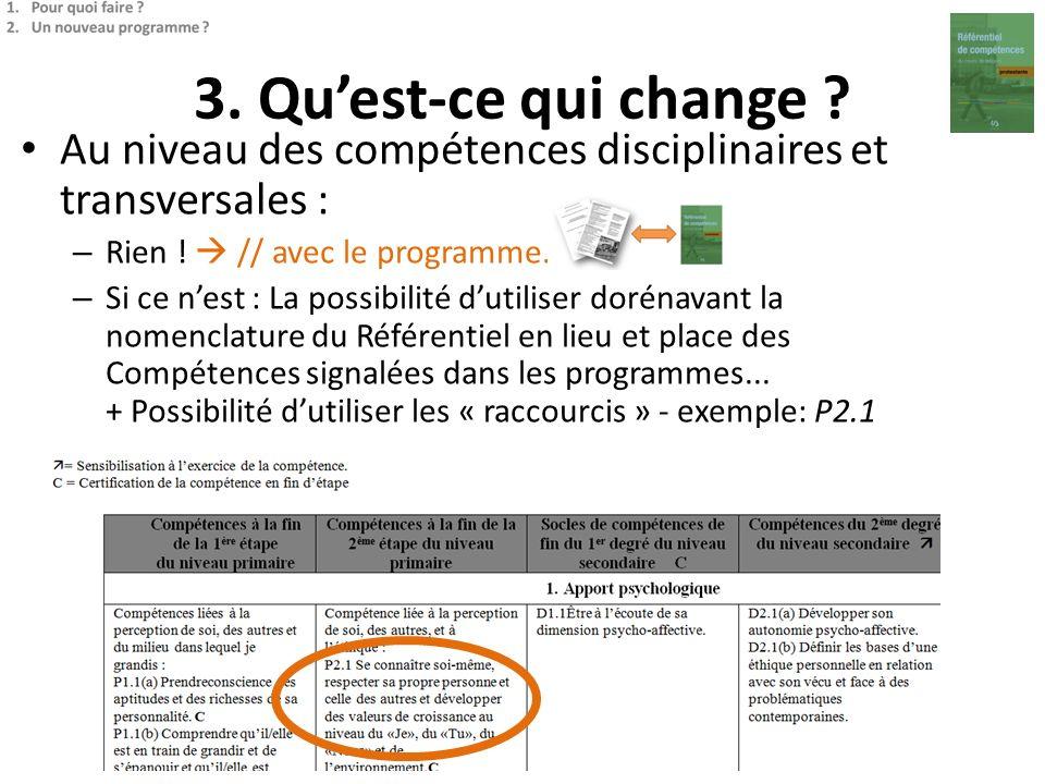 3. Qu'est-ce qui change Au niveau des compétences disciplinaires et transversales : Rien !  // avec le programme.