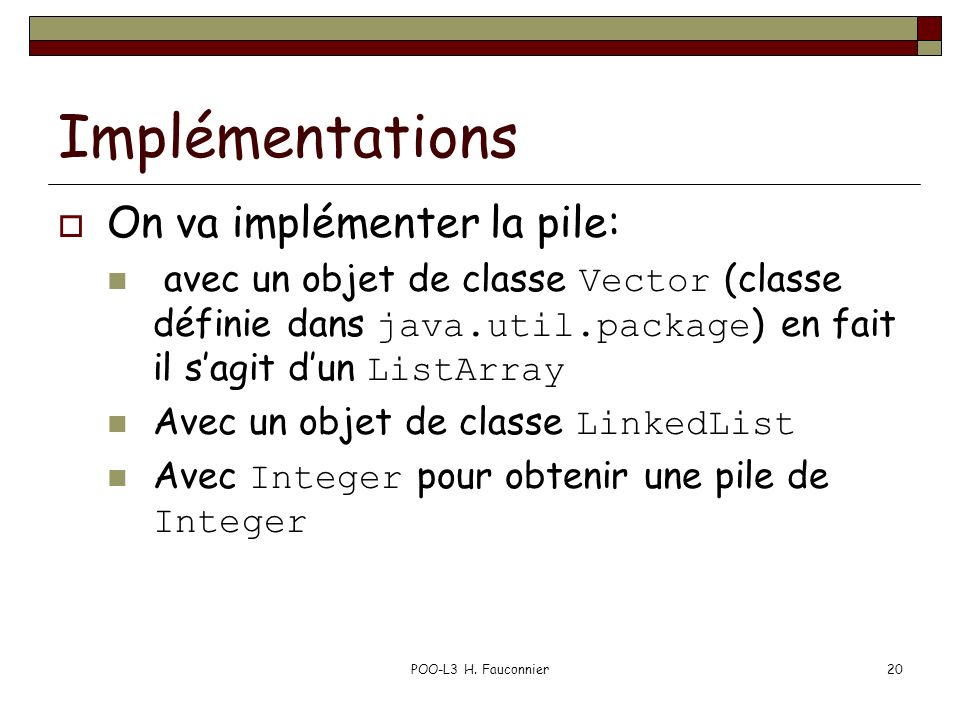 Implémentations On va implémenter la pile: