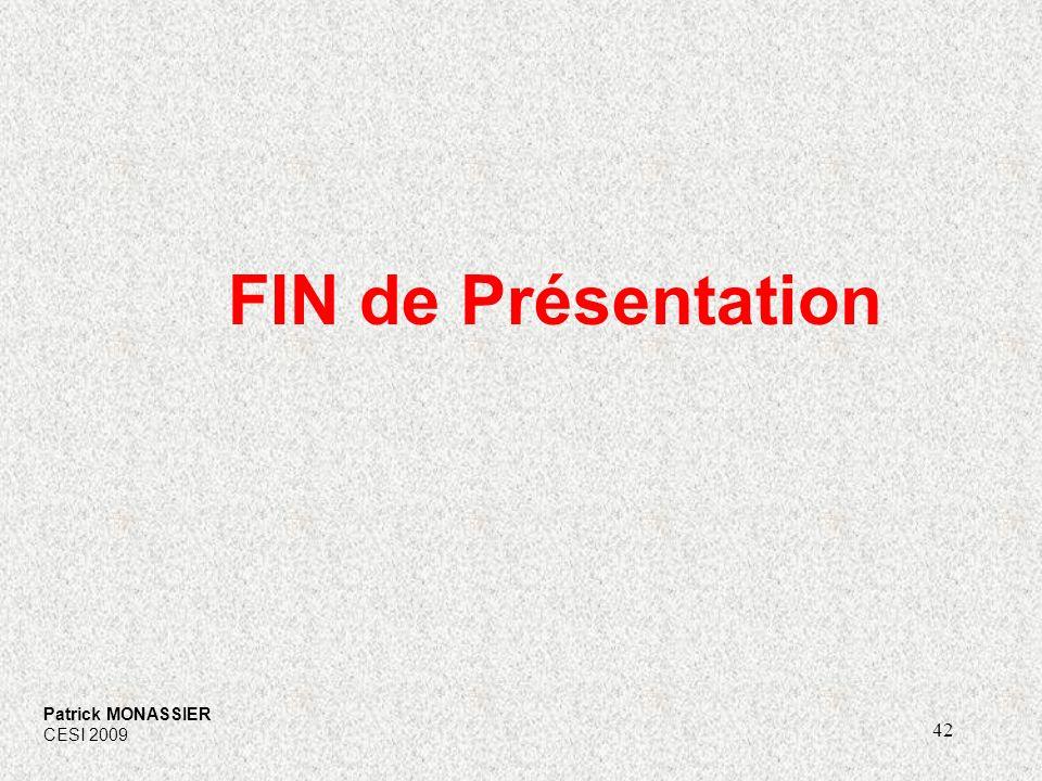 FIN de Présentation Patrick MONASSIER CESI 2009