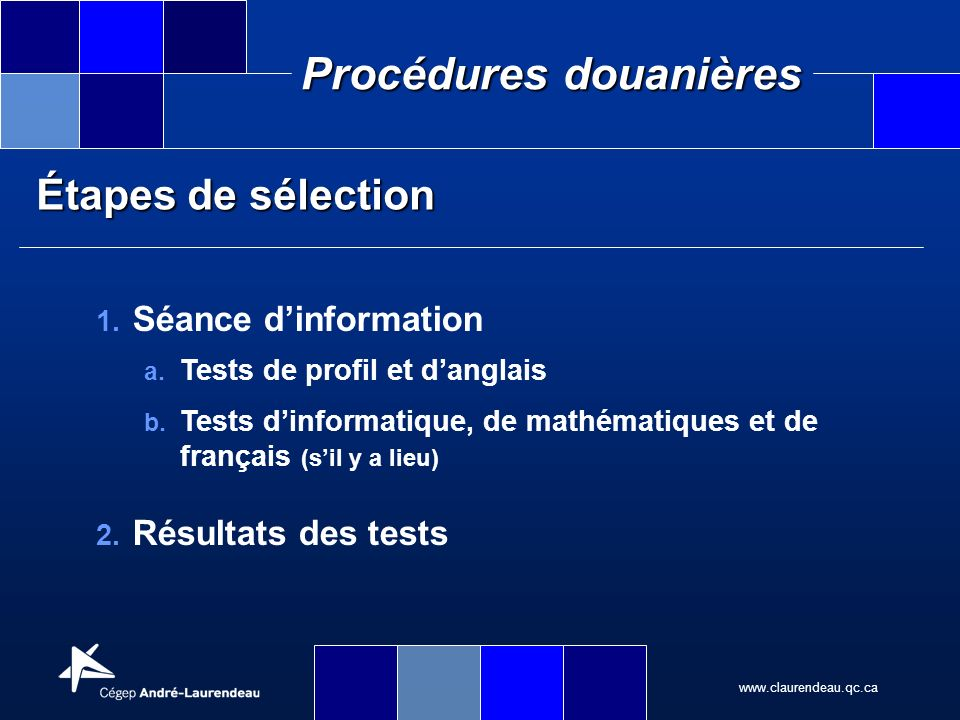 Étapes de sélection Séance d'information Résultats des tests