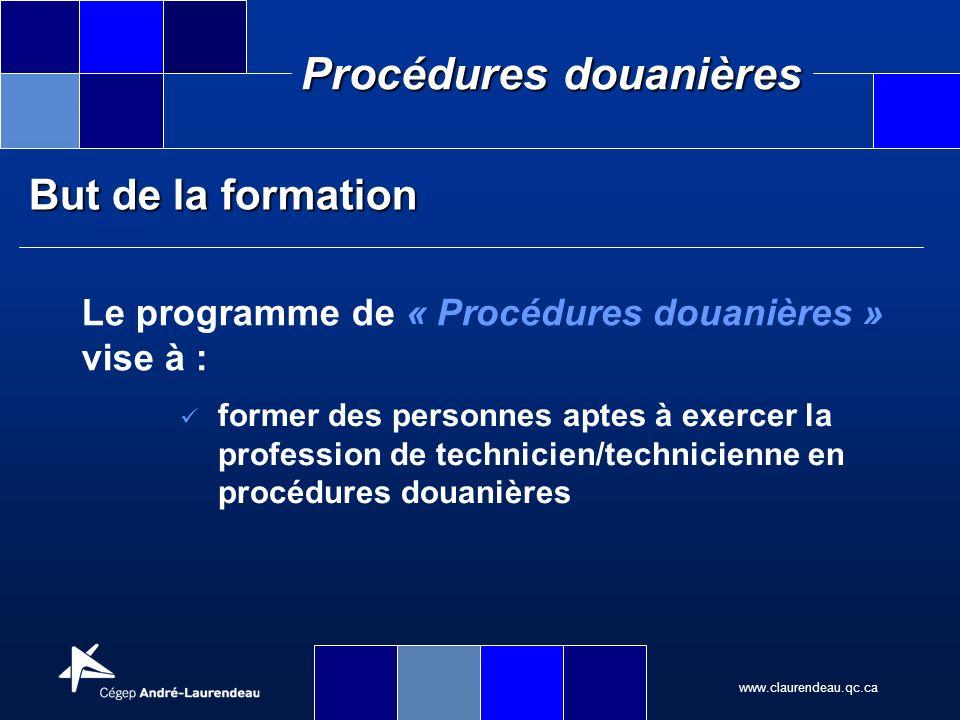 But de la formation Le programme de « Procédures douanières » vise à :