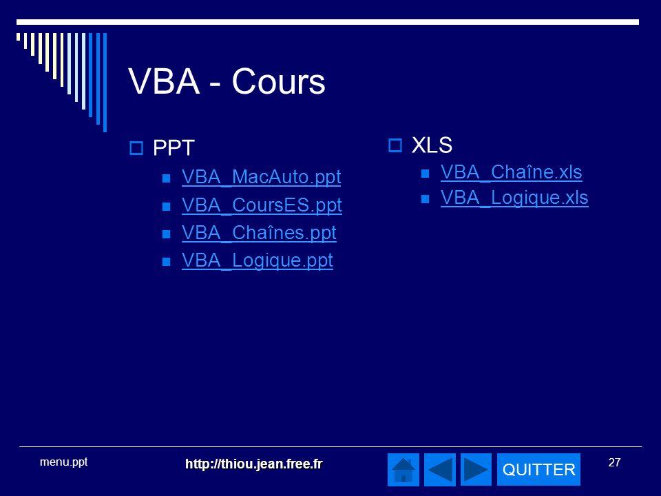 VBA - Cours PPT XLS VBA_MacAuto.ppt VBA_Chaîne.xls VBA_Logique.xls