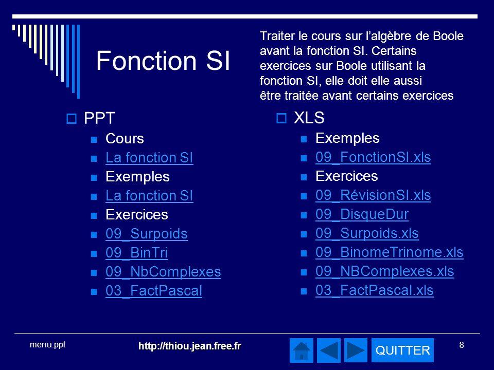 Fonction SI PPT XLS Cours Exemples La fonction SI 09_FonctionSI.xls