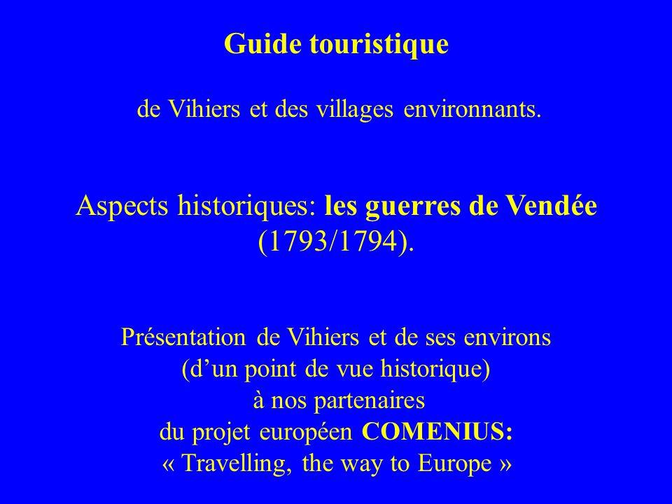 Aspects historiques: les guerres de Vendée (1793/1794).