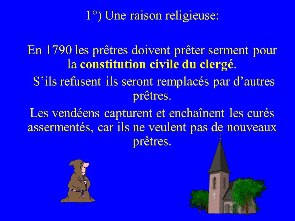 1°) Une raison religieuse: