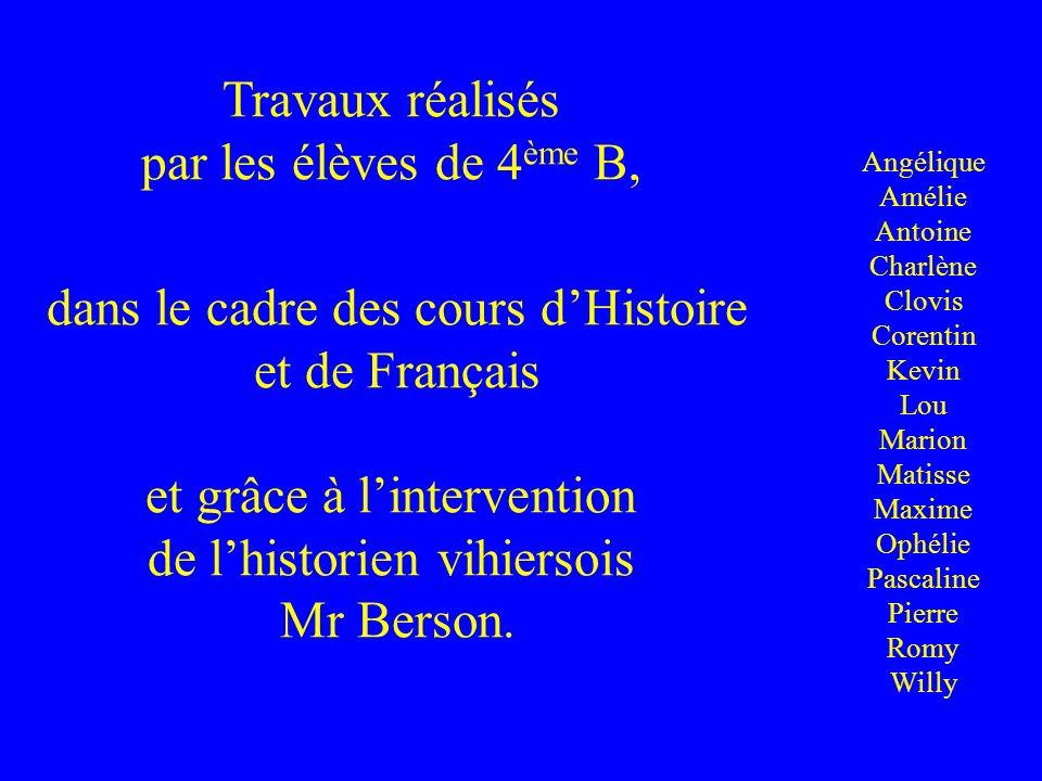 Travaux réalisés par les élèves de 4ème B, dans le cadre des cours d'Histoire et de Français et grâce à l'intervention de l'historien vihiersois Mr Berson.