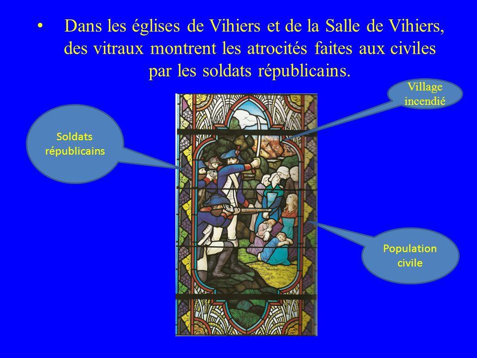 Dans les églises de Vihiers et de la Salle de Vihiers, des vitraux montrent les atrocités faites aux civiles par les soldats républicains.