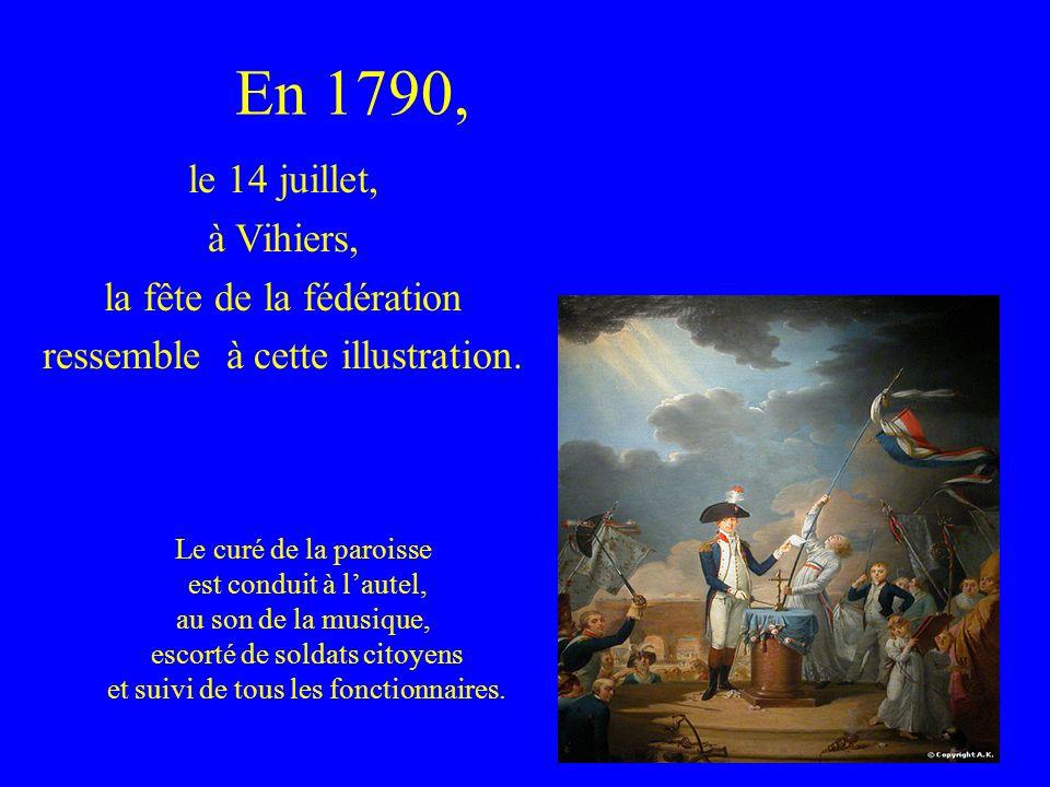 En 1790, le 14 juillet, à Vihiers, la fête de la fédération