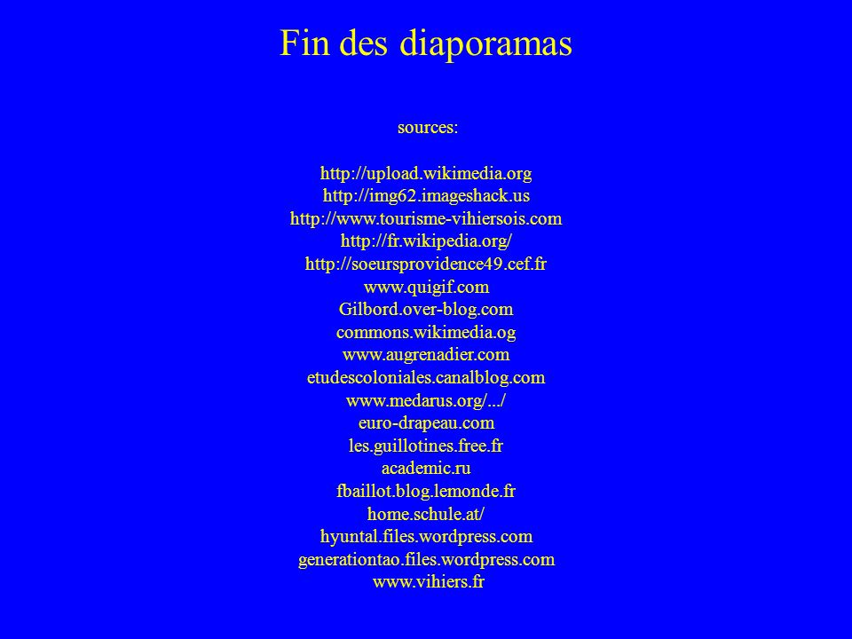 Fin des diaporamas sources: http://upload. wikimedia. org http://img62