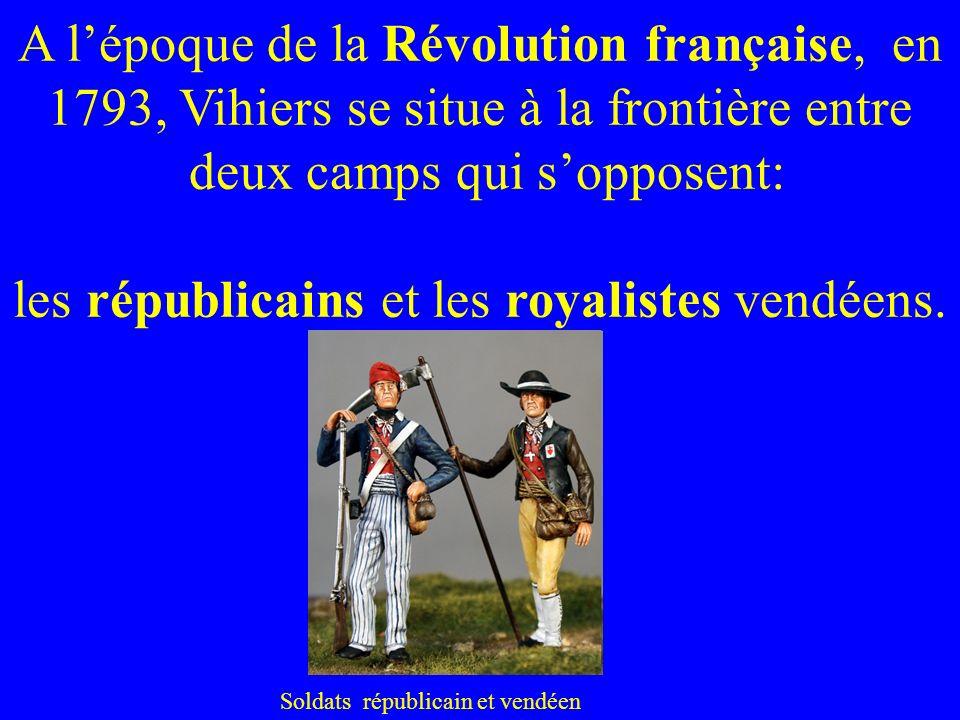 A l'époque de la Révolution française, en 1793, Vihiers se situe à la frontière entre deux camps qui s'opposent: les républicains et les royalistes vendéens.