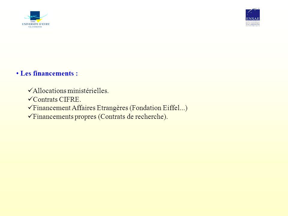Les financements : Allocations ministérielles. Contrats CIFRE. Financement Affaires Etrangères (Fondation Eiffel...)