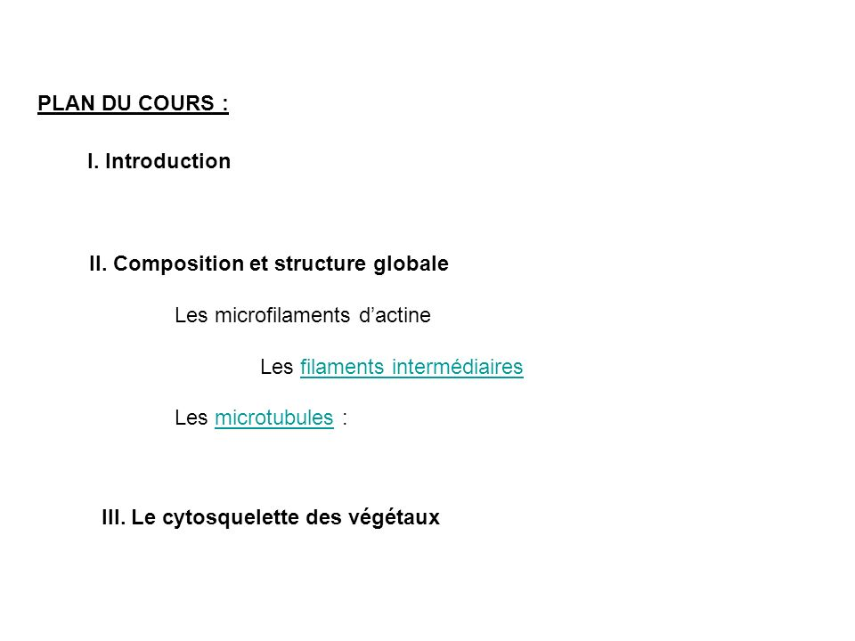 PLAN DU COURS : I. Introduction. II. Composition et structure globale. Les microfilaments d'actine.