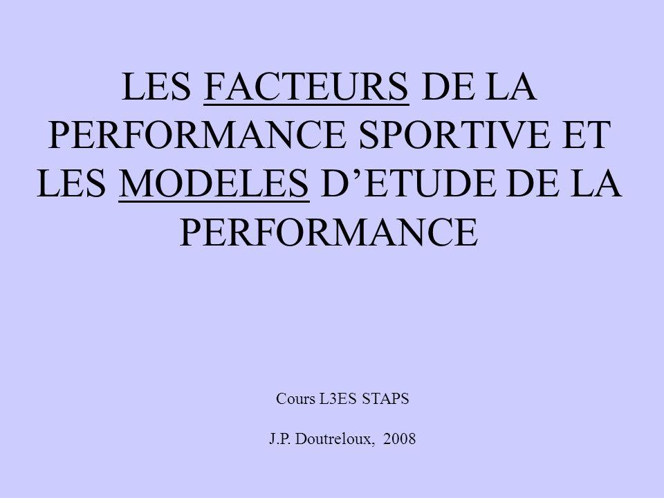 LES FACTEURS DE LA PERFORMANCE SPORTIVE ET LES MODELES D'ETUDE DE LA PERFORMANCE